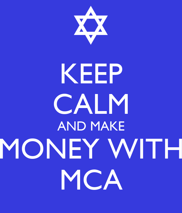 i make money with mca