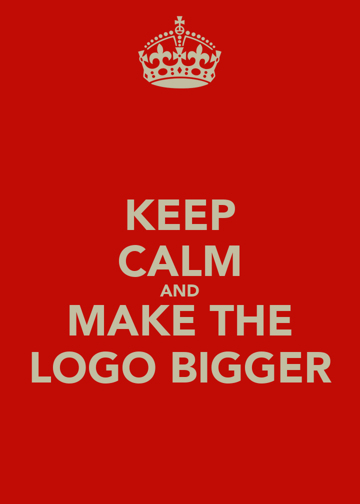 keep calm and make the logo bigger keep calm and carry on image generator