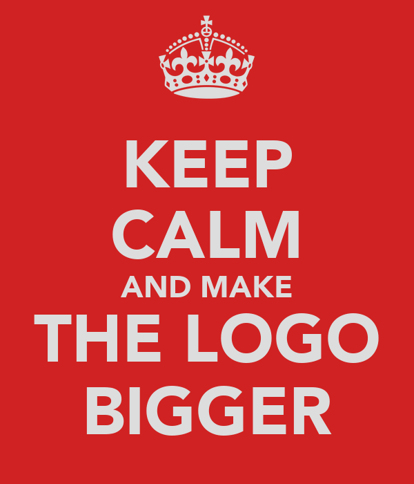 keep calm and make the logo bigger