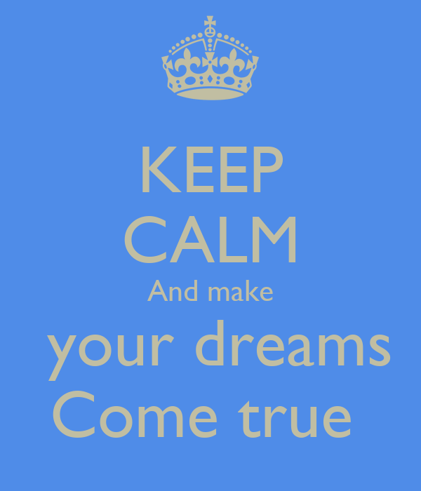 10 Easy Steps to Making Your Dreams Come True