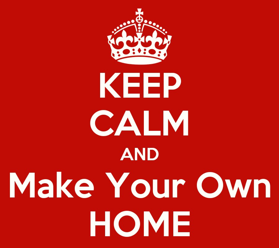 Keep calm and make your own home poster liliia keep for Custom build your own home