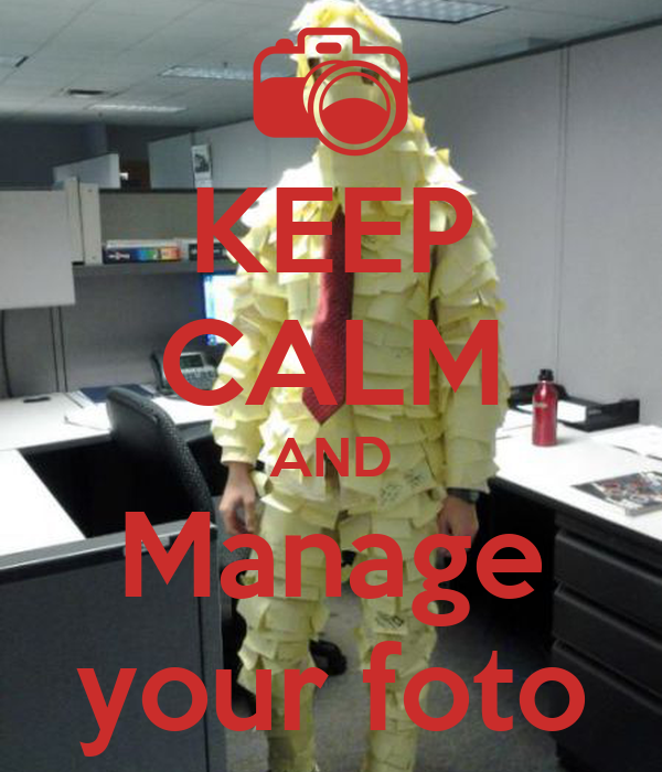 Keep calm and manage your foto poster riga keep calm o for Keep calm immagini