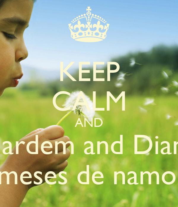 KEEP CALM AND Mardem and Diana 3 meses de namoro - KEEP CALM AND ...