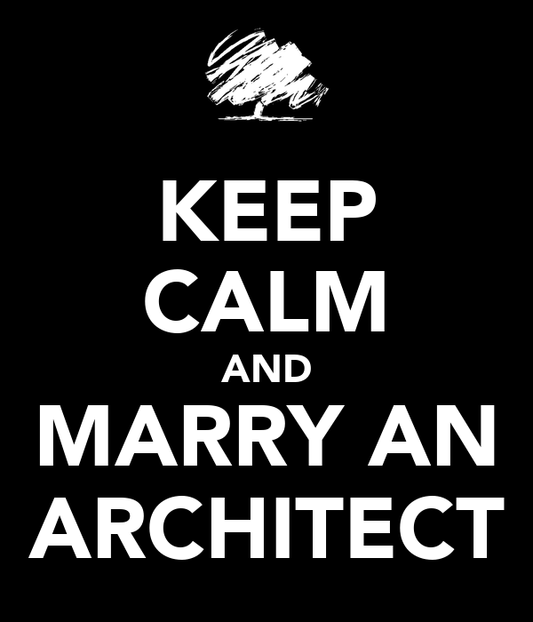 KEEP CALM AND MARRY AN ARCHITECT Poster   SOO YUN   Keep Calm-o-Matic