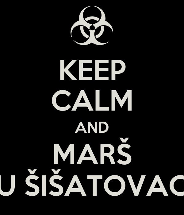 [Slika: keep-calm-and-mars-u-sisatovac.png]