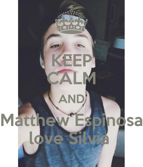 KEEP CALM AND Matthew Espinosa love Silvia - KEEP CALM AND ...