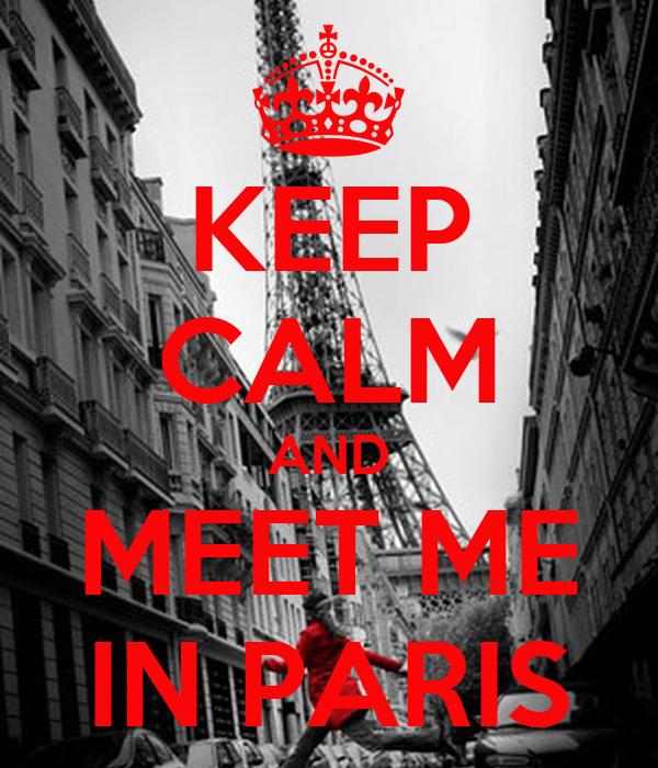 Meet me Wallpaper Keep Calm And Meet me in Paris