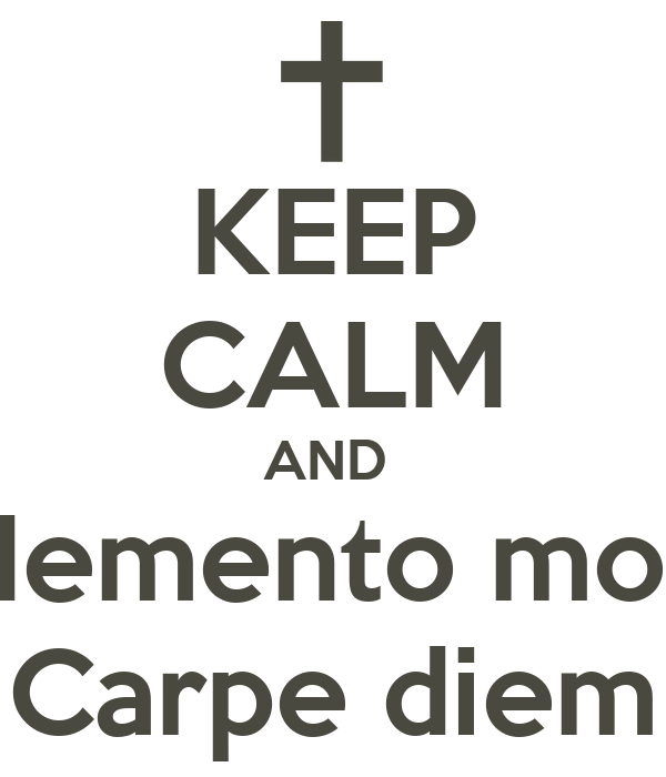 Keep Calm And Memento Mori Carpe Diem Poster Sokushev Evgeny
