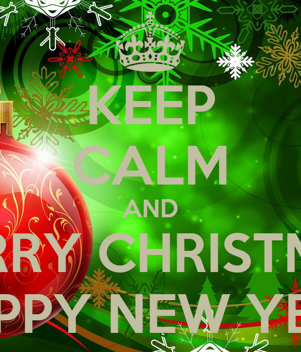 Keeping Christmas All The Year: KEEP CALM AND MERRY CHRISTMAS HAPPY NEW YEAR Poster