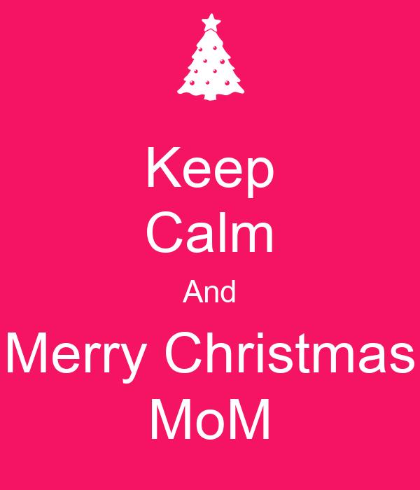 keep calm and merry christmas mom