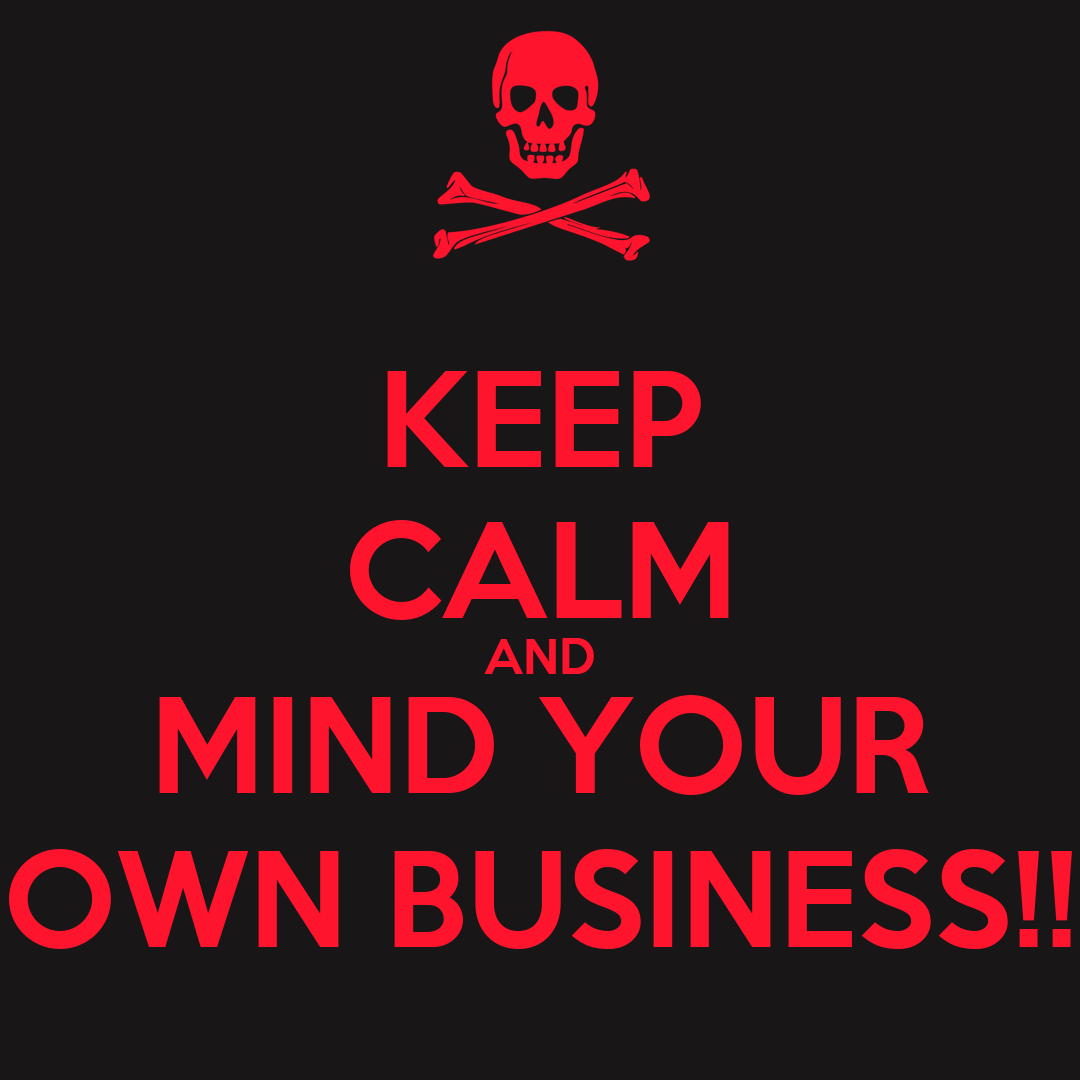 Keep calm and mind your own business poster brian - Make your own keep calm wallpaper free ...