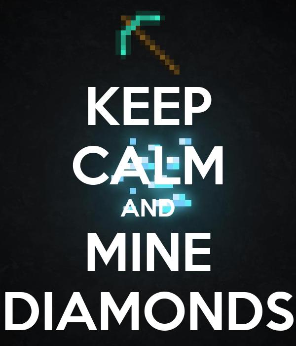 Keep calm and minecraft diamonds