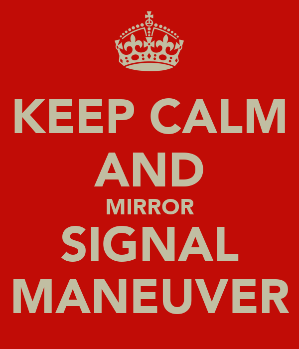 Keep calm and mirror signal maneuver poster emusu keep for Mirror 0 matic