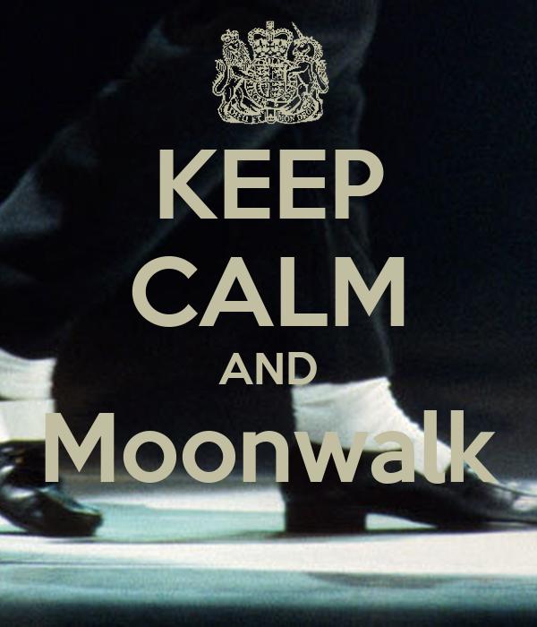 keep-calm-and-moonwalk-8.png