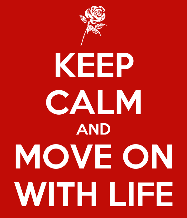 keep-calm-and-move-on-with-life-14.png