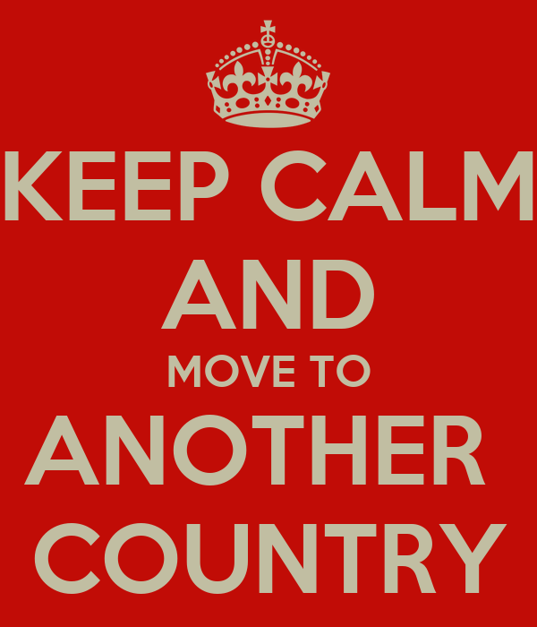 ... move from my own country to another country. - GCSE English - Marked