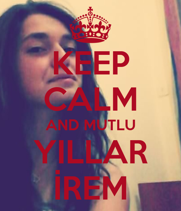 Keep calm and mutlu yillar irem