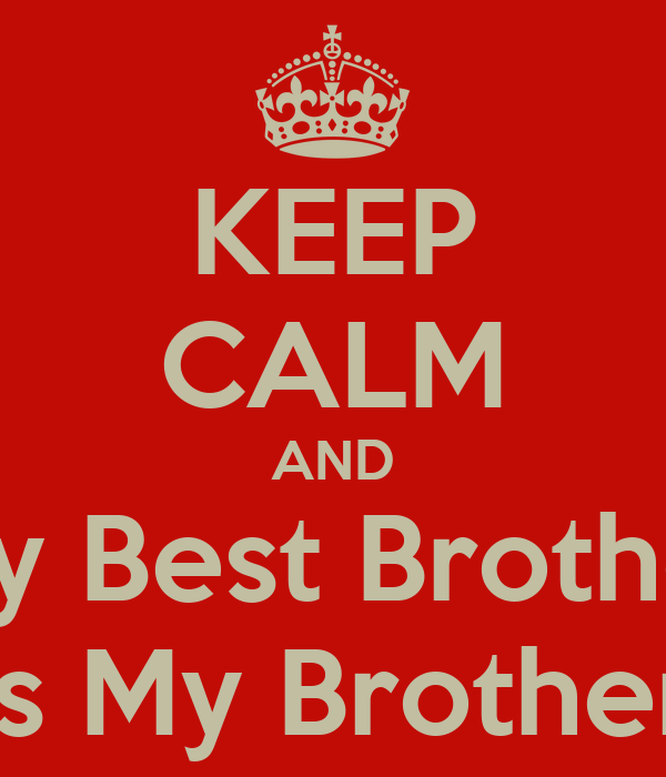 Keep Calm And My Best Brother Is My Brother Poster Gulizar Keep