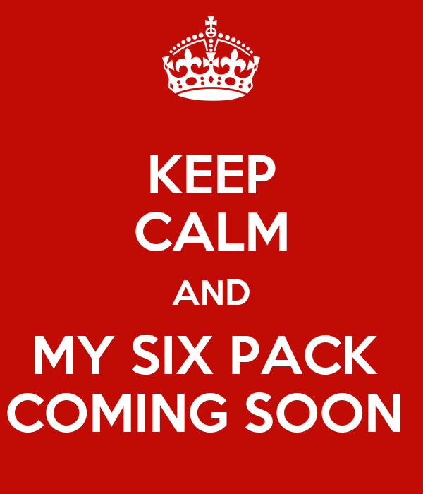 Six Pack Coming Soon Wallpaper my Six Pack Coming Soon