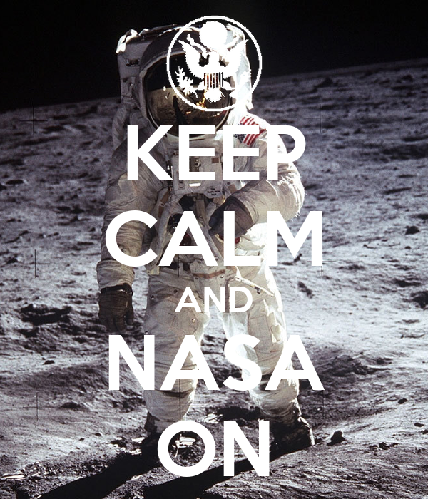 KEEP CALM AND NASA ON - KEEP CALM AND CARRY ON Image Generator