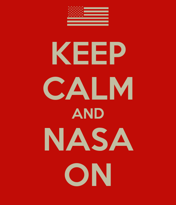 KEEP CALM AND NASA ON