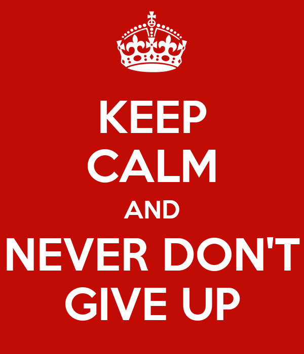 Don't Keep Calm And Slap Keep Calm And Never Don't Give