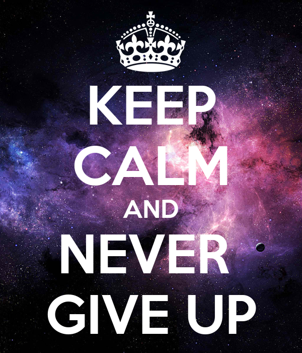external image keep-calm-and-never-give-up-1086.png