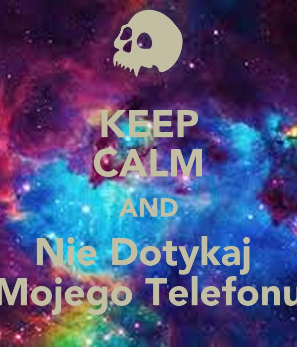 Keep calm and nie dotykaj mojego telefonu poster natala keep calm