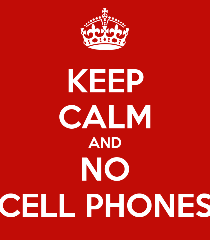 keep calm and no cell phones poster