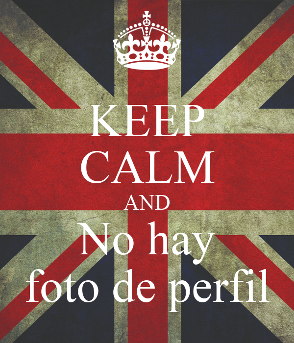 Keep calm and no hay foto de perfil poster devluismanuel for Immagini keep calm