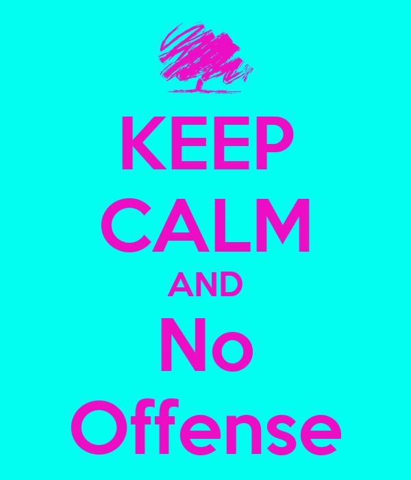 No Offense übersetzung