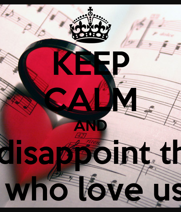 Keep Calm And Not Disappoint Those Who Love Us Poster Beatriz Keep Calm O Matic
