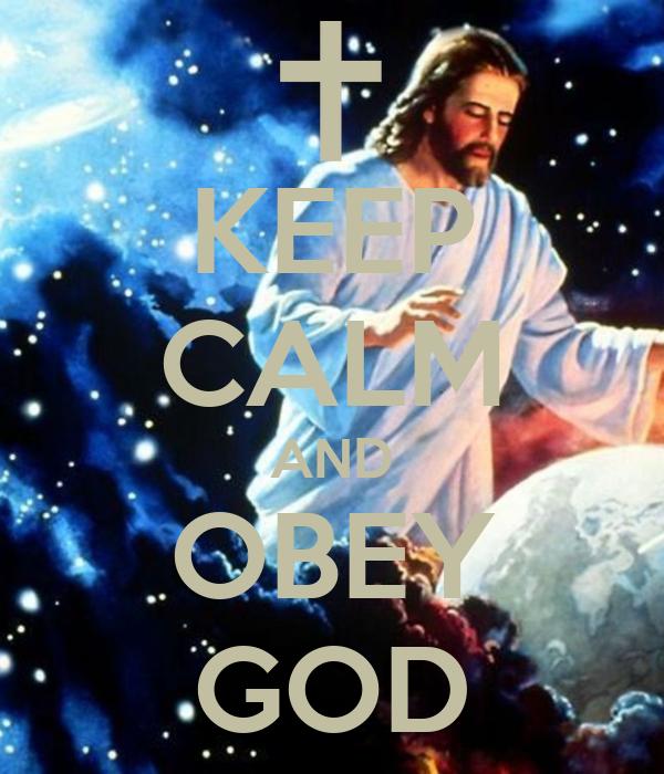 KEEP CALM AND OBEY GOD Poster | ZAYVION | Keep Calm-o-Matic
