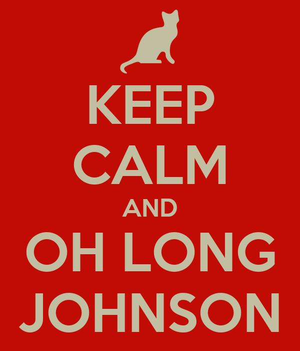 keep calm and oh long johnson poster boka keep calmo