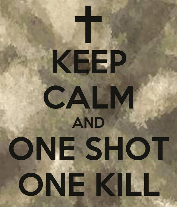 Keep calm and one shot one kill poster edoardo gagnorio keep calm