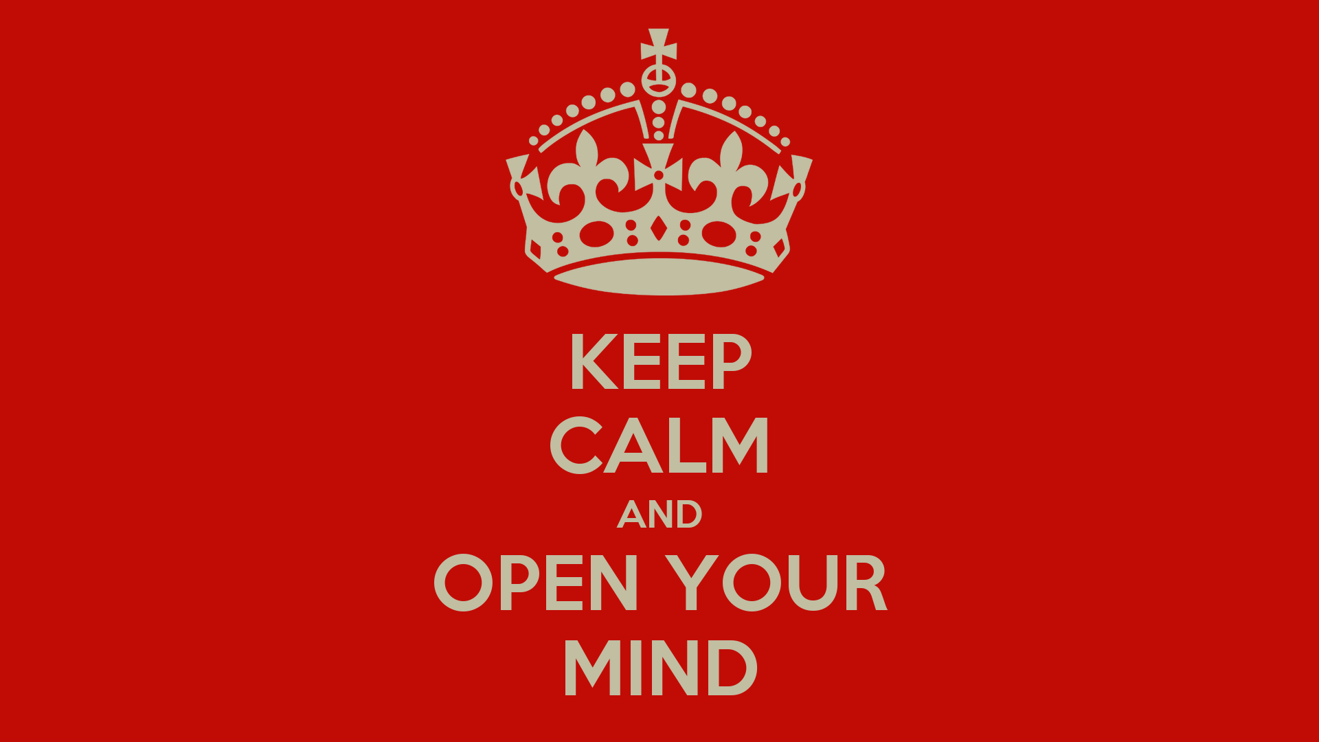 keep calm and open your mind poster vreis keep calm o matic. Black Bedroom Furniture Sets. Home Design Ideas
