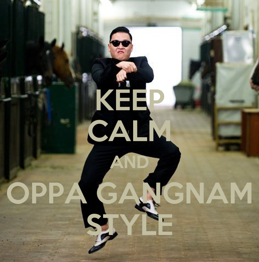 KEEP CALM AND OPPA GANGNAM STYLE - KEEP CALM AND CARRY ON Image