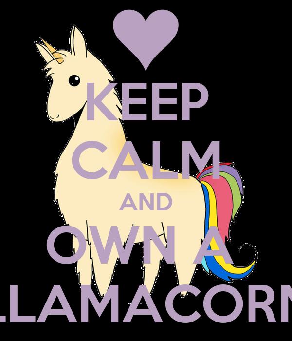 Keep calm and own a llamacorn poster haleigh keep calm - Make your own keep calm wallpaper free ...