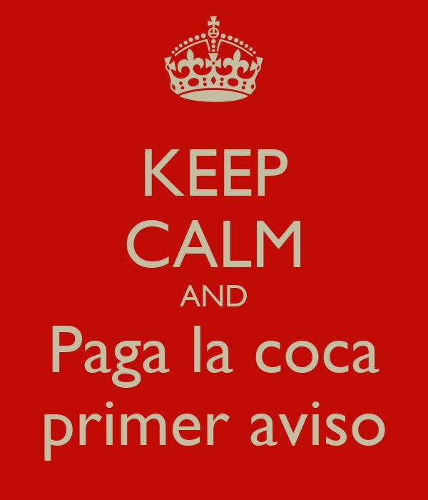 Night of SimulacionWWE: 8th Anniversary [22/05/16] - Página 6 Keep-calm-and-paga-la-coca-primer-aviso-2