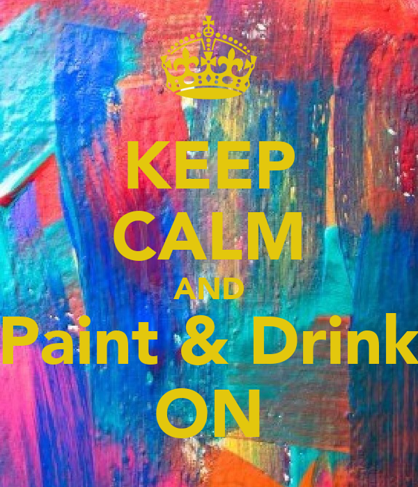 keep calm and paint drink on keep calm and carry on