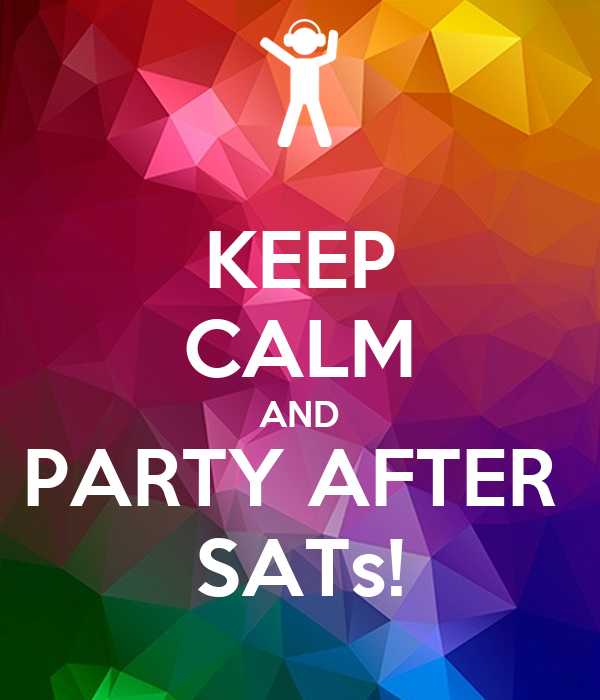 KEEP CALM AND PARTY AFTER SATs! Poster | Daisy Harrison | Keep ...