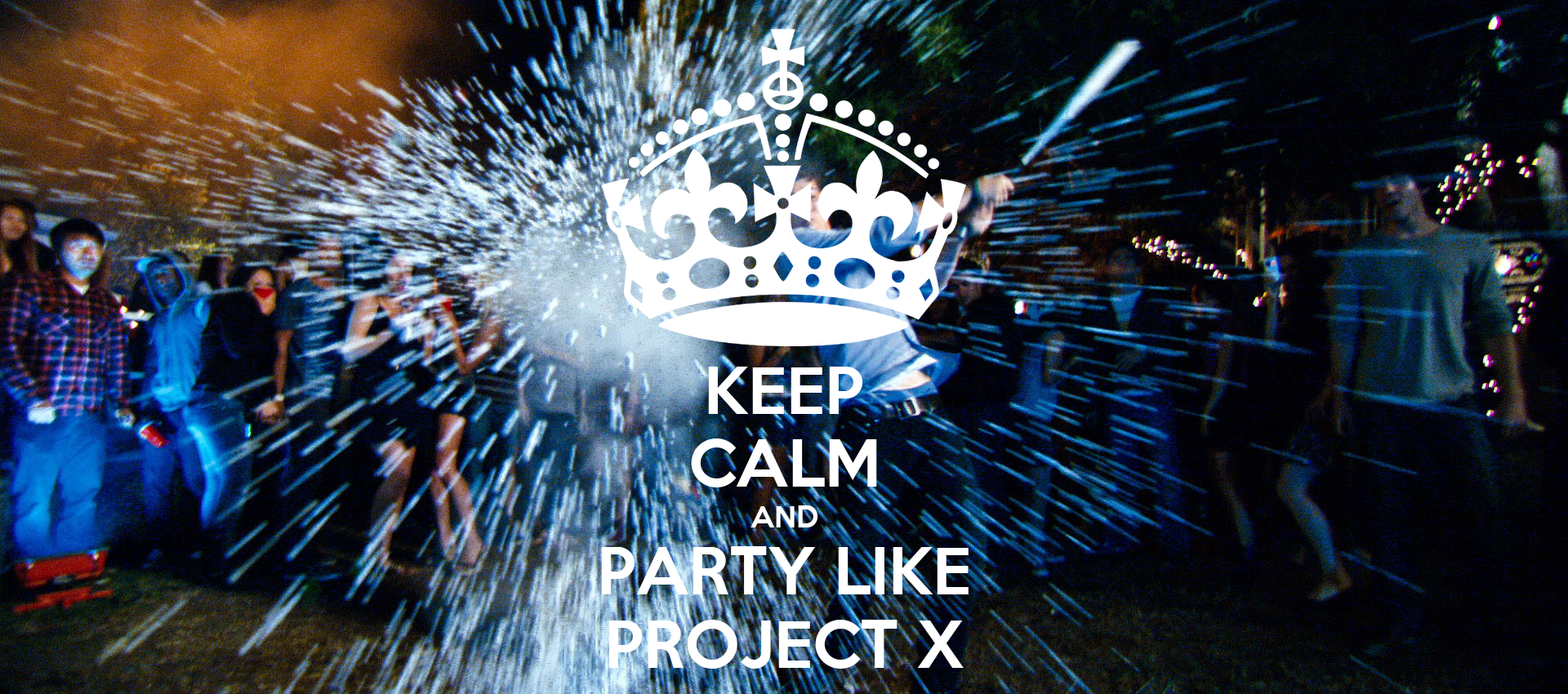 KEEP CALM AND PARTY LIKE PROJECT X Poster | juib | Keep ...