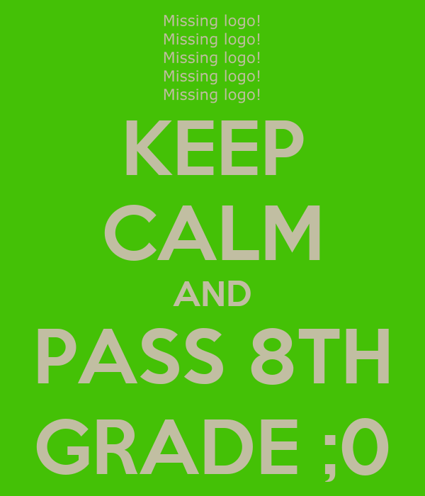 Why should i pass the 8th grade?