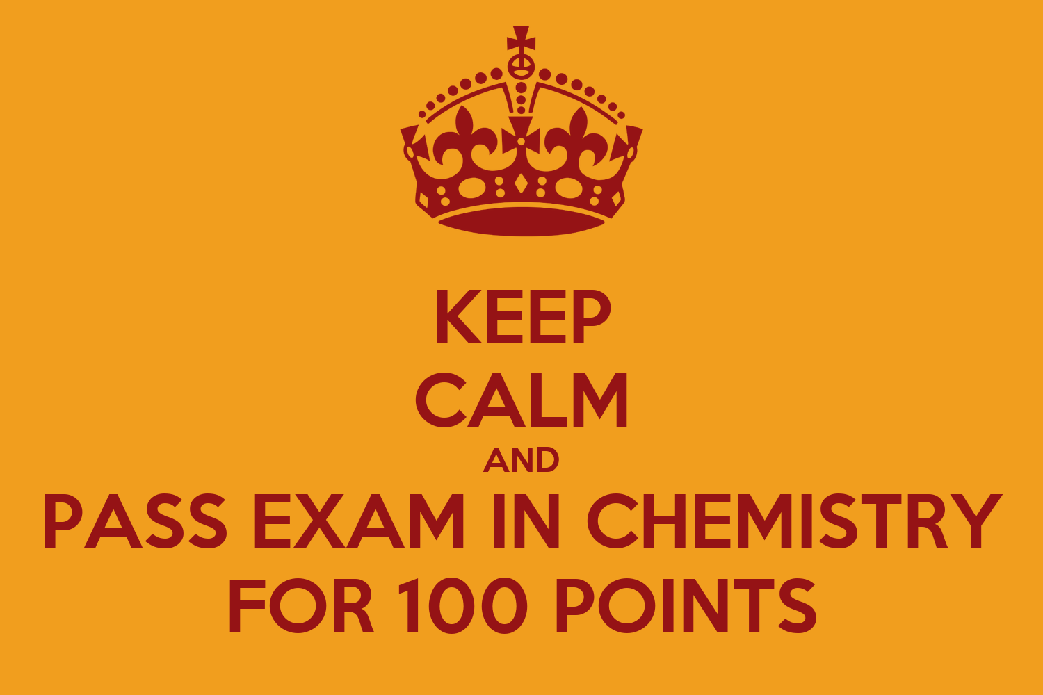 keep calm and pass exam in chemistry for points poster keep calm and pass exam in chemistry for 100 points poster english95 keep calm o matic
