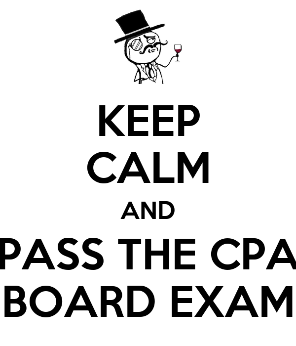 Pass Exam Pass The Cpa Board Exam
