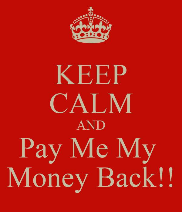 how do i get my money back