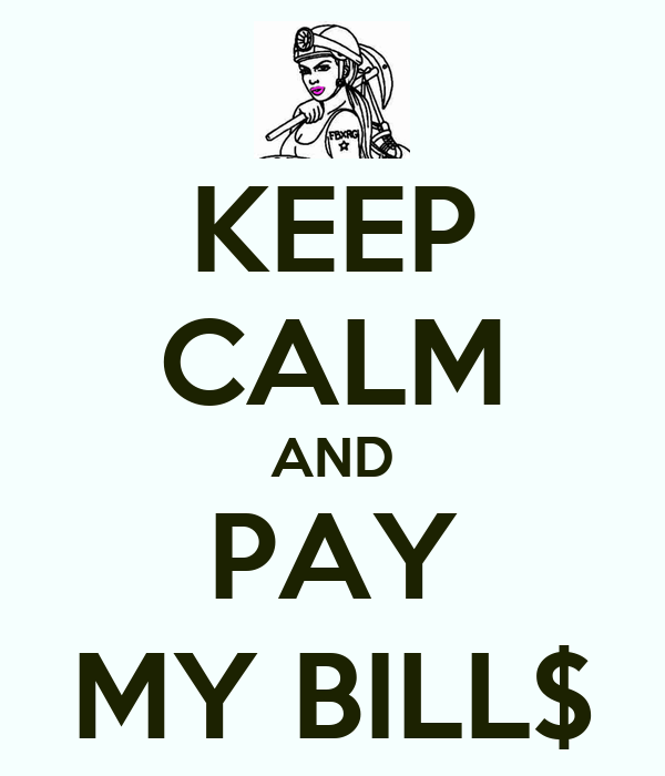 keep calm and pay my bill poster cleavon keep calm o. Black Bedroom Furniture Sets. Home Design Ideas
