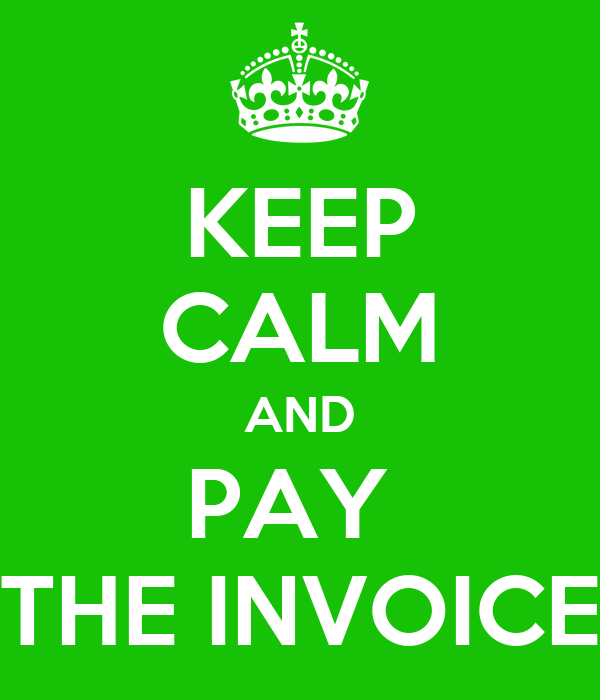 KEEP CALM AND PAY THE INVOICE Poster GIONATAN Keep CalmoMatic - Pay the invoice