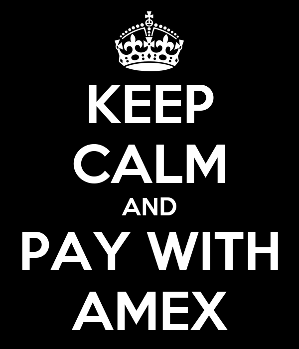 keep-calm-and-pay-with-amex.png