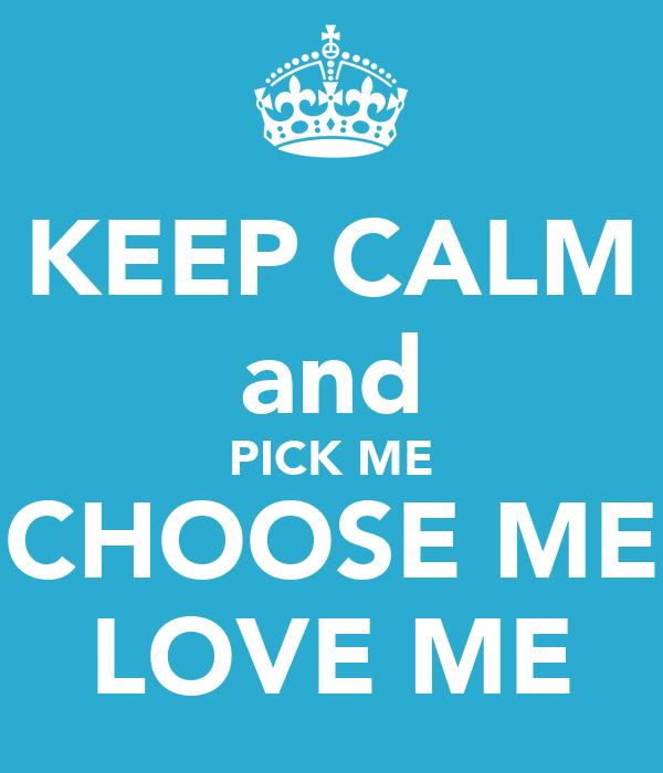 Keep calm and pick me choose me love me poster greys for Pick me choose me love me shirt